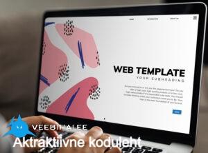 Artraktiivsete kodulehtede valmistamine – mis lisasi oma veebilehel kasutada?